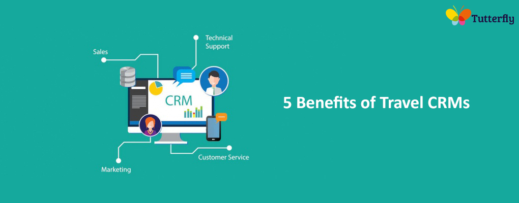 5 Benefits of Travel CRMs