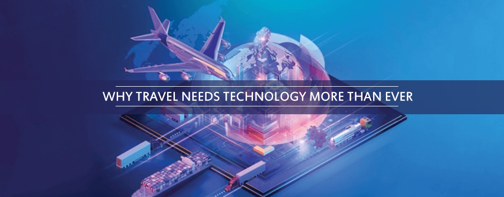 Why Travel Needs Technology More Than Ever