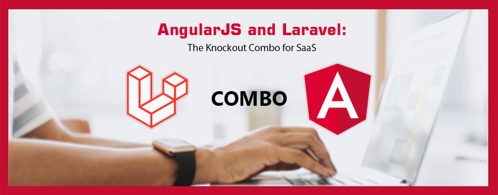 AngularJS and Laravel: The Knockout Combo for SaaS